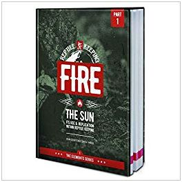 The Elements Series, Part 1, Fire: The Sun, Its Use and Replication within Reptile Keeping